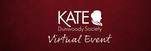 Kate Dunwoody Society Virtual Event